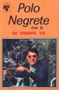 Polo Negrete-Vol 2-Es Tiempo Ya-