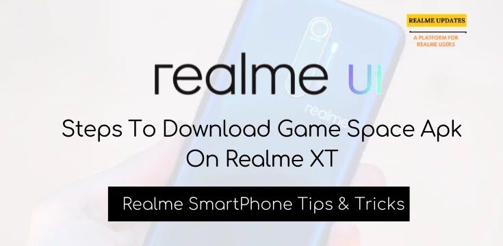 Download Game Space Apk On Realme XT- Realme Updates