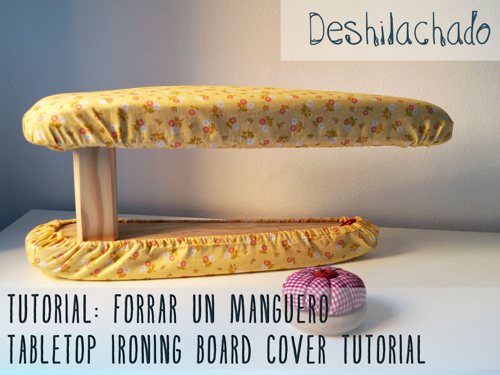 Deshilachado tutorial forrar un manguero tabletop - Trucos para no planchar ...