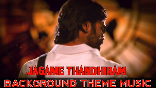 Jagame Thandhiram | BGM - Ringtone | Original Background Theme Music - MP3 Download
