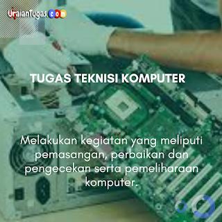 Tugas Teknisi Komputer