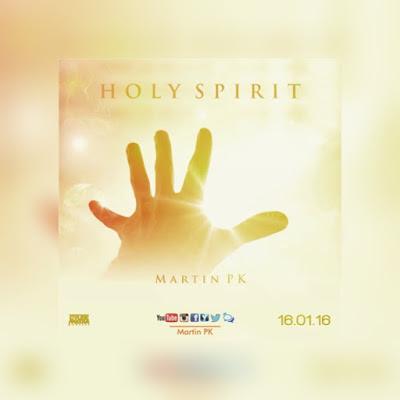MUSIC DOWNLOAD: Martin PK - Holy Spirit || @Martin_Phike • NgospelMedia