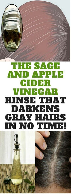 The Sage And Apple Cider Vinegar Rinse That Darknes Gray Hairs In No Time!