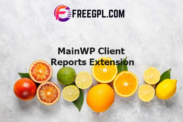MainWP Client Reports Extension Nulled Download Free