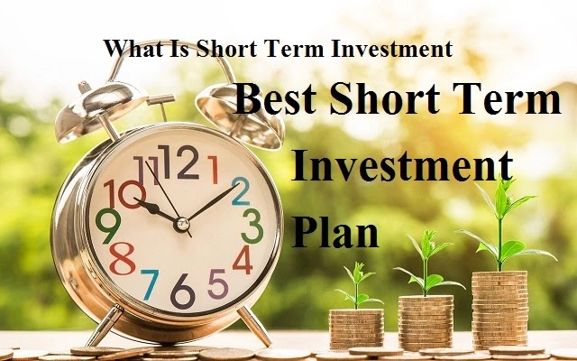 What Is Short Term Investment - Best Short Term Investment Plan In India