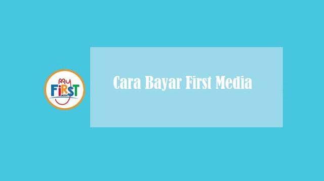 Cara Bayar First Media