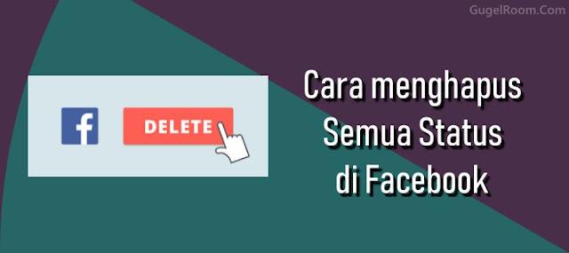 Cara Otomatis Menghapus Semua Status di Facebook