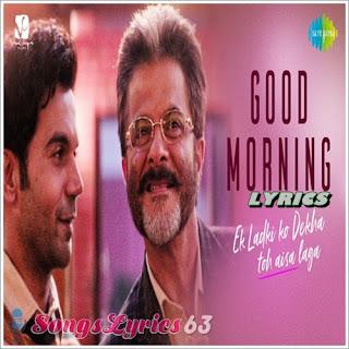 Good Morning Lyrics Ek Ladki Ko Dekha Toh Aisa Laga [2019]