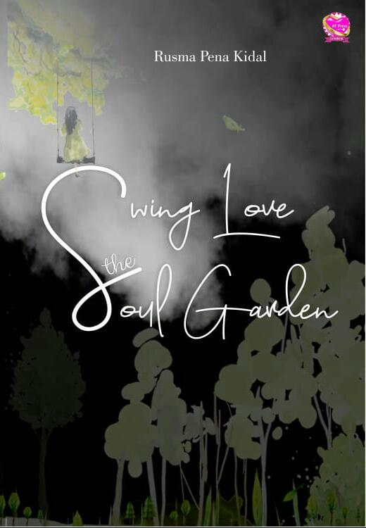 Novel : Swing Love The Soul Garden