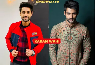 Karan Wahi wiki, biography, Girlfriend, family, TV serials list and many more in hindi
