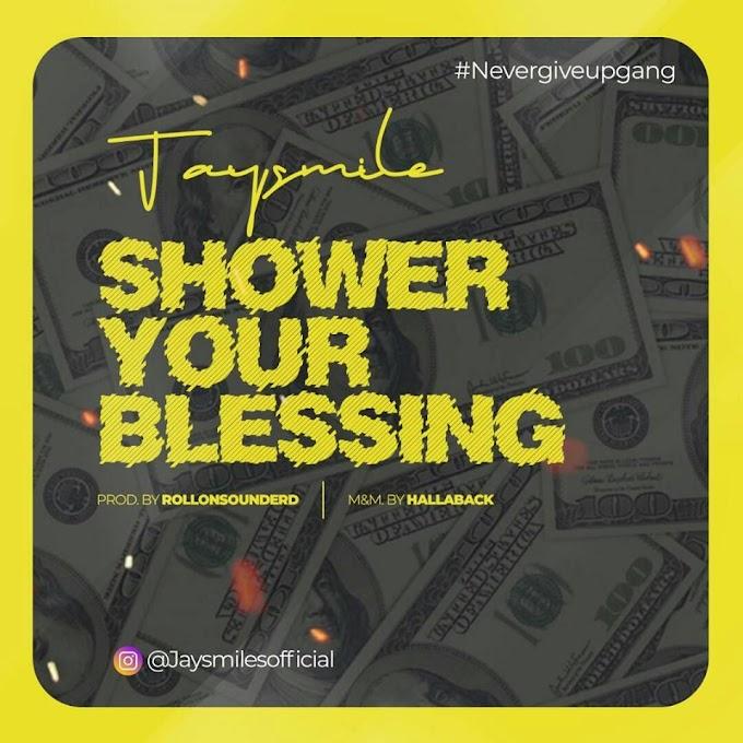 Jaysmile_Shower Your Blessing