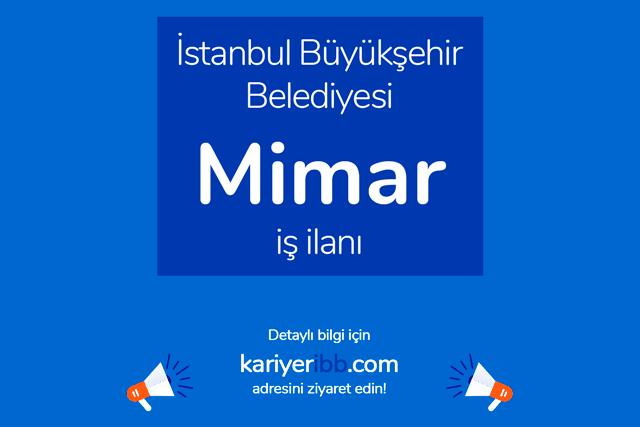 İstanbul Büyükşehir Belediyesi, mimar alacak. Kariyer İBB personel alımı şartları neler? Detaylar kariyeribb.com'da!