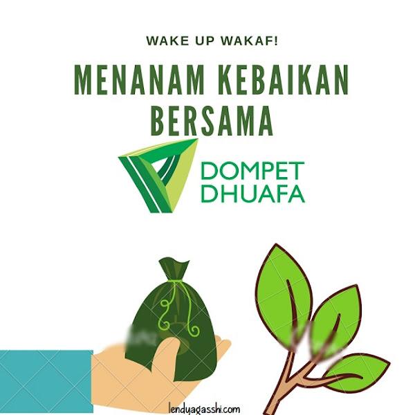 WakeUp Wakaf : Menanam Kebaikan Bersama Dompet Dhuafa