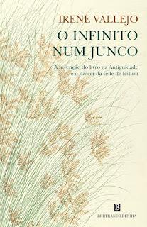 O Infinito num Junco,  de Irene Vallejo Moreu - Novidade Bertrand Editora