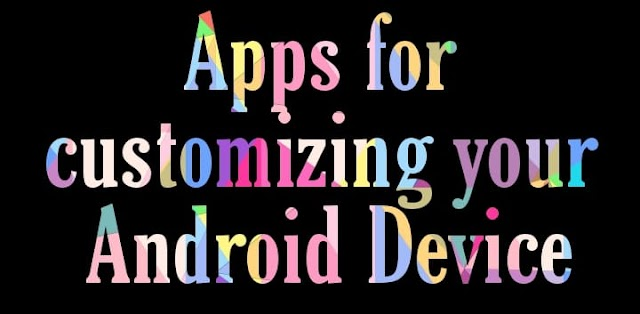 Best apps for android customization