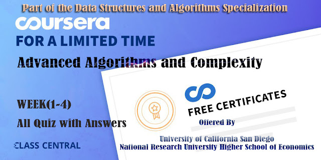 Advanced Algorithms and Complexity, week (1-4) All Quiz Answers with Assignments.