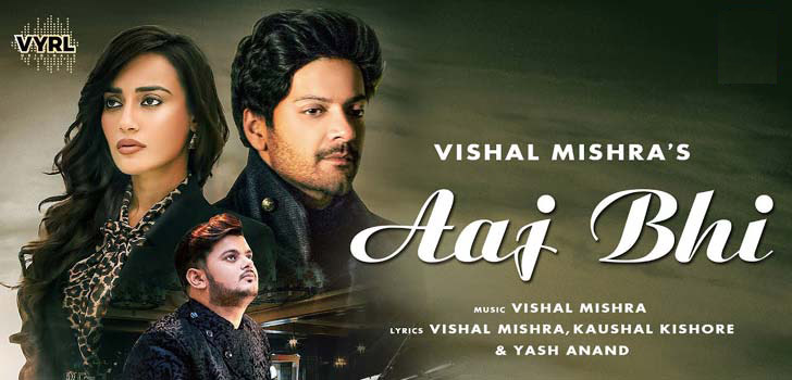 Aaj Bhi (Vishal Mishra) Song Lyrics