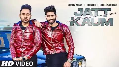 Jatt Kaum Lyrics - Shivjot, Sukhy Maan, Gurlez Akhtar