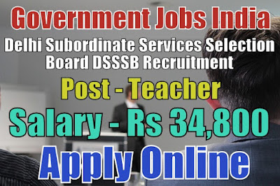 Delhi Subordinate Services Selection Board DSSSB Recruitment 2018