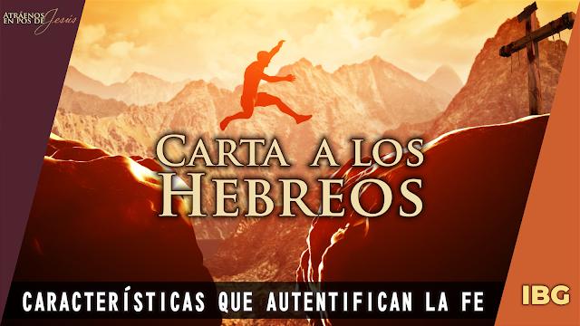 Hebreos 11:1-4 - Características que autentifican la fe - Gabriel Montaño
