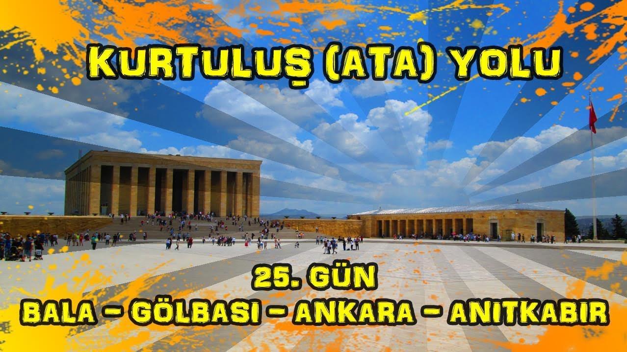 2019/07/06 Kurtuluş (Ata) yolu 25.gün Beynam ~ Gölbaşı ~ Ankara ~ Anıtkabir