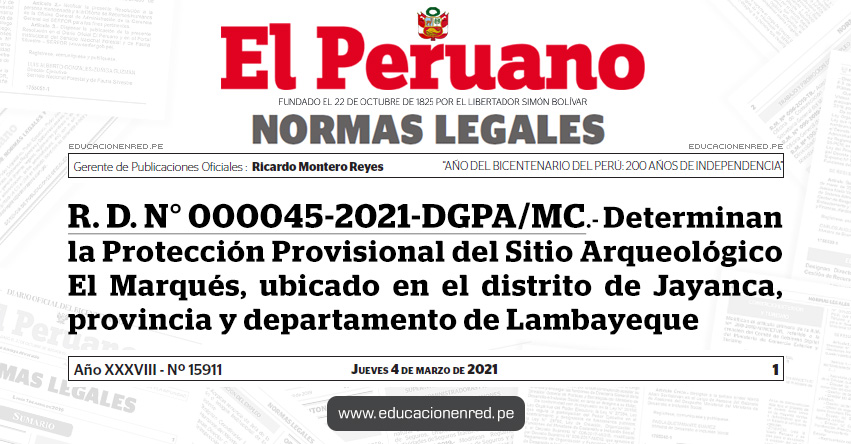 R. D. N° 000045-2021-DGPA/MC.- Determinan la Protección Provisional del Sitio Arqueológico El Marqués, ubicado en el distrito de Jayanca, provincia y departamento de Lambayeque