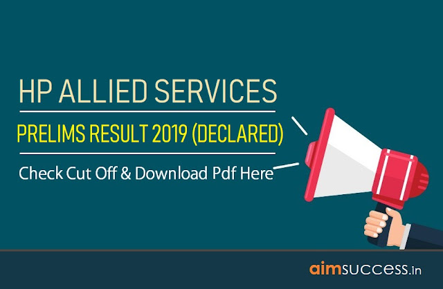 HP Allied Services Prelims Result 2019 (Declared) – Selected Candidates List:  Download PDF Here