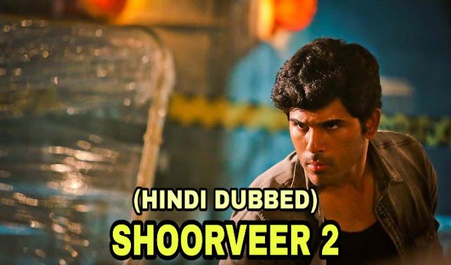 Shoorveer 2 Hindi Dubbbed Movie