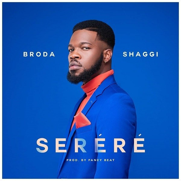 [Music] Broda Shaggi – Serere