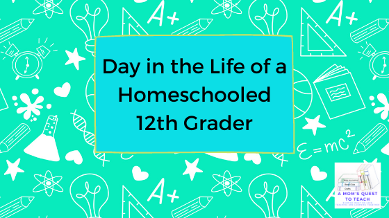 A Mom's Quest to Teach logo; Day in the Life of a Homeschooled 12th Grader; school background clipart