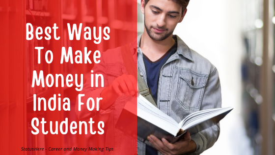 5 Best Ways to Make Money in India for Students in 2020