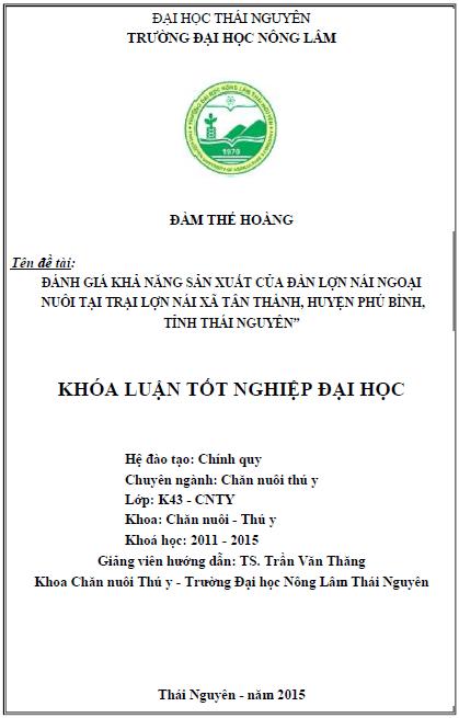 Đánh giá khả năng sản xuất của đàn lợn nái ngoại nuôi tại trại lợn nái xã Tân Thành huyện Phú Bình tỉnh Thái Nguyên