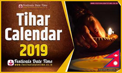 2019 Tihar Date Time, 2019 Tihar Nepali Calendar
