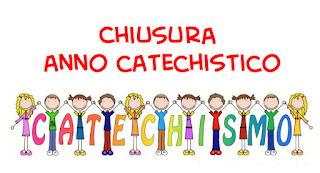 Chiusura dell'Anno Catechistico