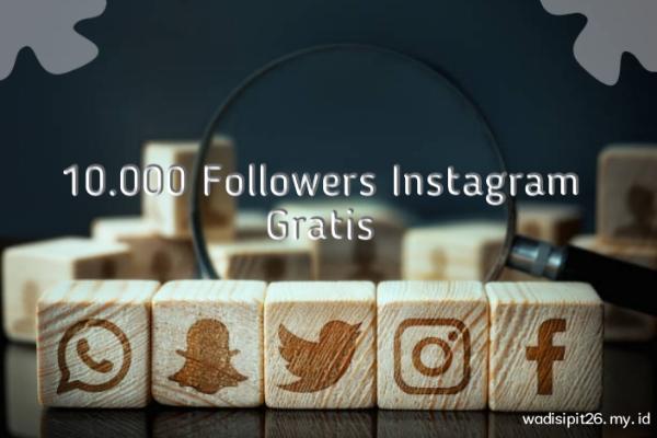 10k followers instagram gratis dan cara mendapatkannya