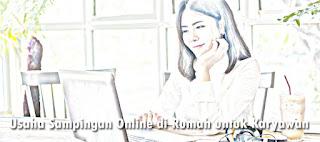 Usaha Sampingan Online di Rumah untuk Karyawan