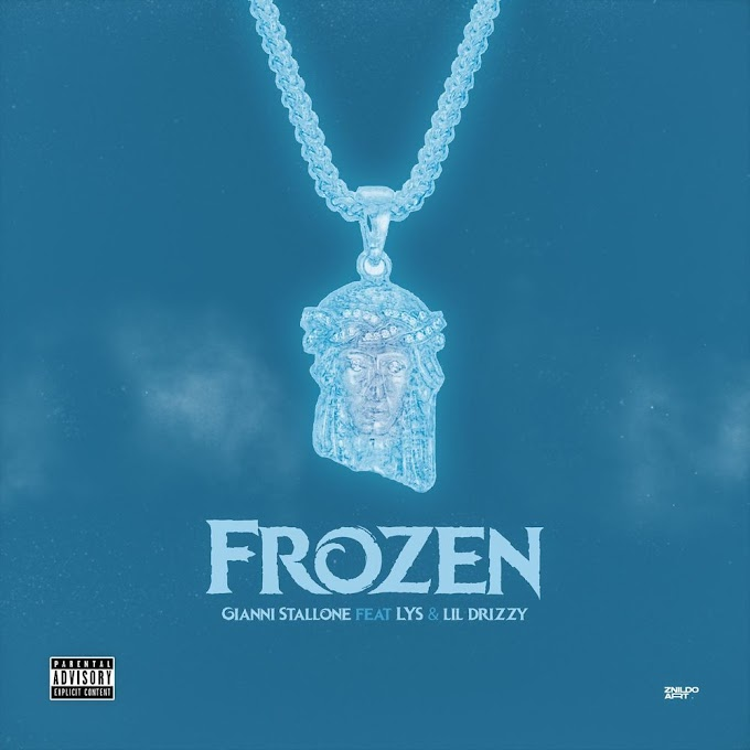 Gianni $tallone Feat. Lys & Lil Drizzy - Frozen (Rap) [Download]