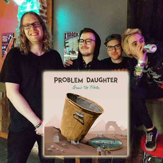 Problem Daughter - Grow Up Trash 2019