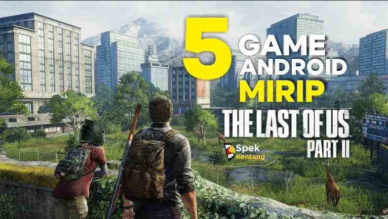 Game Mirip The Last of Us 2