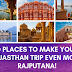10 Places to make your Rajasthan Trip even more Rajputana!