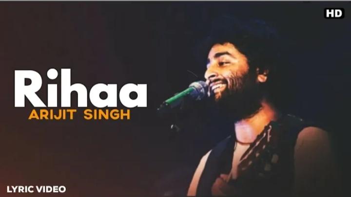 Rihaa song lyrics by Arijit Singh latest 2020 song Ginny weds Sunny