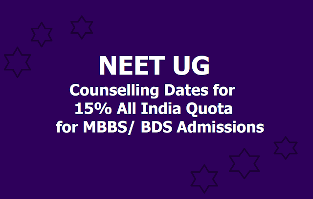 NEET UG Counselling 2019 Dates for 15% All India Quota for MBBS/ BDS Admissions
