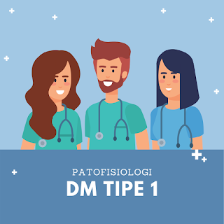 Patofisiologi DM Tipe 1 Penjelasan Diabetes Melitus