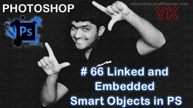 #66 Linked and Embedded smart objects in adobe Photoshop