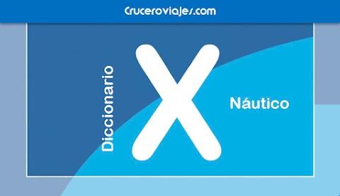 DICCIONARIO NÁUTICO - X