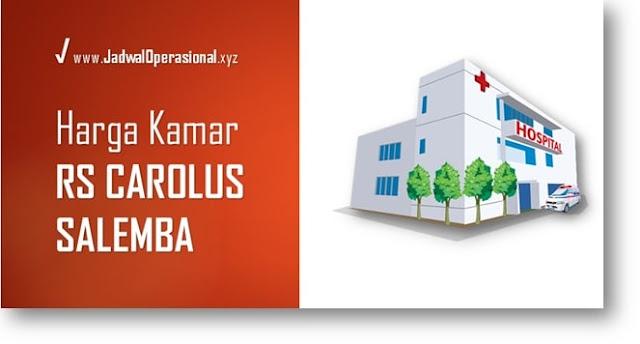 Harga Kamar RS Carolus Salemba
