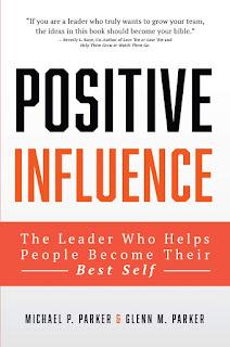 The Positive Influence Leader: Helping People Become Their Best Self