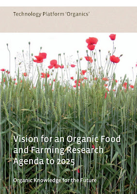 "[EBOOK] Technology Platform ""Organics"": Vision for an Organic Food and Farming Research Agenda to 2025 (Organic Knowledge for the Future), Prepared by Urs Niggli, Anamarija Slabe, Otto Schmid, Niels Halberg and Marco Schluter"