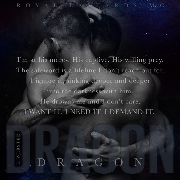 I'm at his mercy. His captive. His willing prey. The safeword is a lifeline I don't reach out for. I ignore it, sinking deeper and deeper into the darkness with him. He drowns me and I don't care. I want it. I need it. I demand it.