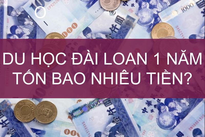 Du học Đài Loan 1 năm tốn bao nhiêu?